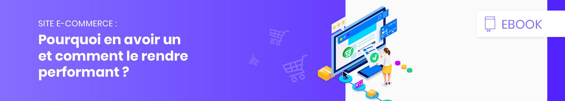 Ebook site e-commerce : pourquoi en avoir un et comment le rendre performant !